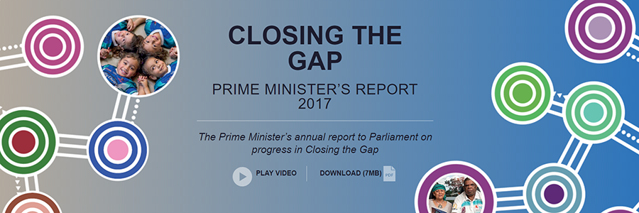Closing the Gap – Prime Minister's Report 2017